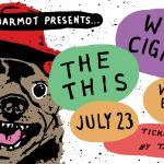 Last Marmot Presents: The This & Wet Cigarette: The This, Wet Cigarette @ Victoria Event Centre Jul 23 2021 - Sep 24th @ Victoria Event Centre