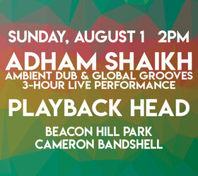 Wonderment Festival 2021 - Outdoors & In-Person: Adham Shaikh, Playback Head @ Stage in the Park (Cameron Bandshell) Aug 1 2021 - Oct 16th @ Stage in the Park (Cameron Bandshell)