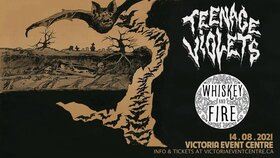 Teenage Violets, Whiskey and Fire @ Victoria Event Centre Aug 14 2021 - Sep 24th @ Victoria Event Centre