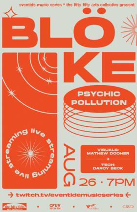 Eventide Music Series & the fifty fifty arts collective presents...: BLOKE, Psychic Pollution @ Centennial United Church Aug 26 2021 - Oct 16th @ Centennial United Church