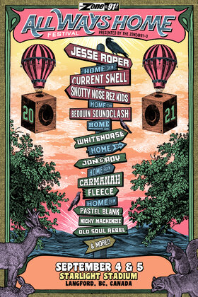 Jesse Roper, Current Swell, Snotty Nose Rez Kids, Bedouin Soundclash, Whitehorse, Jon and Roy, Carmanah, Fleece, Pastel Blank, Nicky Mackenzie, Old Soul Rebel @ All Ways Home Festival Sep 4 2021 - Sep 18th @ All Ways Home Festival