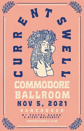Current Swell, Pastel Blank, Nicky Mackenzie @ The Commodore Ballroom Nov 5 2021 - Oct 23rd @ The Commodore Ballroom