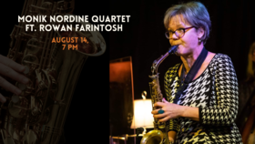 Stuck In a Pandemic with You:  The Monik Nordine Quartet w. special guest Rowan Farintosh @ Hermann's Jazz Club Aug 14 2021 - Sep 20th @ Hermann's Jazz Club