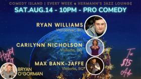 Pro Comedy - Late Night at Hermann's: Ryan Williams , Carilynn Nicholson, Max Bank-Jaffe @ Hermann's Jazz Club Aug 14 2021 - Sep 20th @ Hermann's Jazz Club
