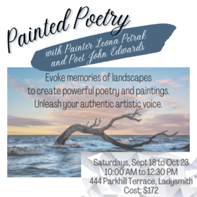 Painted Poetry @ Ladysmith Waterfront Gallery Oct 23 2021 - Oct 21st @ Ladysmith Waterfront Gallery
