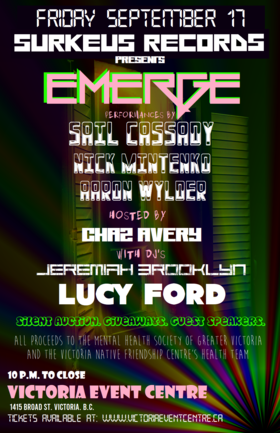 Surkeus Records Presents : EMERGE : A Charity Fundraiser: SAIL CASSADY, Nick Mintenko, Aaron Wylder, jeremiah brooklyn, Lucy Ford, Chaz Avery  @ Victoria Event Centre Sep 17 2021 - Oct 16th @ Victoria Event Centre