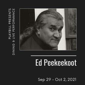 Ed Peekeekoot  @ Chemainus Theatre Festival Playbill Dining Room Oct 2 2021 - Sep 20th @ Chemainus Theatre Festival Playbill Dining Room