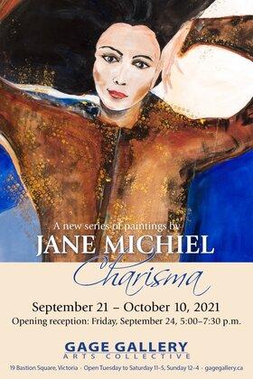 Charisma: Jane Michiel @ Gage Gallery Arts Collective Sep 21 2021 - Sep 18th @ Gage Gallery Arts Collective