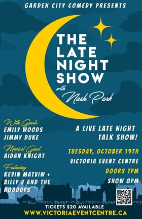 Garden City Comedy Presents: The Late Night Show with Nash Park: Hello, Emily Woods @ Victoria Event Centre Oct 19 2021 - Oct 15th @ Victoria Event Centre