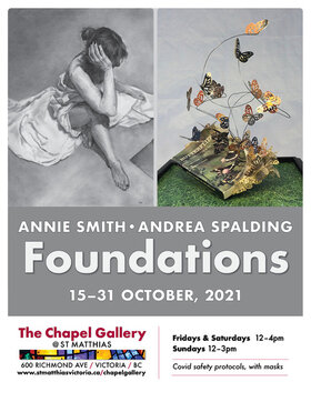 Foundations: Andrea Spalding  (artist, author), Annie Smith  (artist, educator) @ The Chapel Gallery Oct 15 2021 - Oct 15th @ The Chapel Gallery
