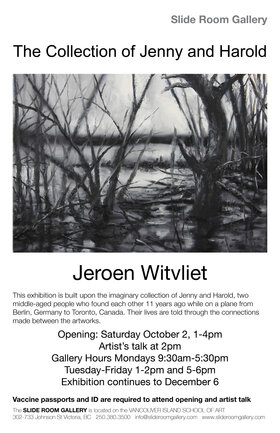 The Collection of Jenny and Harold: Jeroen Witvliet @ Vancouver Island School of Art Oct 2 2021 - Oct 23rd @ Vancouver Island School of Art