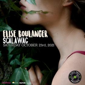 Vinyl Envy Presents: Elise Boulanger, Scalawag  @ Vinyl Envy Oct 23 2021 - Oct 19th @ Vinyl Envy