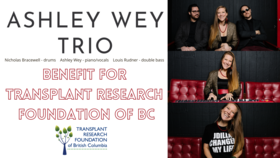 Benefit Concert Transplant BC: Ashley Wey Trio plus Special Guests @ Hermann's Jazz Club Oct 9 2021 - Oct 16th @ Hermann's Jazz Club