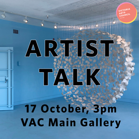ARTIST TALK: A Moment in Time: Samantha Dickie @ Victoria Arts Council Oct 17 2021 - Oct 15th @ Victoria Arts Council