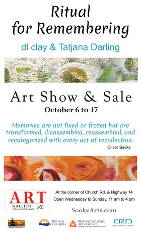 Ritual for Remembering: dl clay, Tatjana Darling @ Gallery by Sooke Arts Council Oct 6 2021 - Oct 16th @ Gallery by Sooke Arts Council