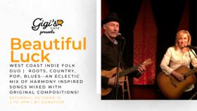 West Coast Indie Folk Duo: Beautiful Luck @ Gigi's Cafe Oct 16 2021 - Oct 22nd @ Gigi's Cafe