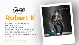 Sax player & Singer: Robert K  @ Gigi's Cafe Oct 23 2021 - Oct 28th @ Gigi's Cafe