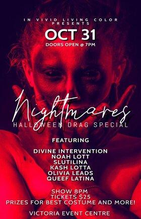 Divine Intervention, Noah Lott, Slutilina, Kash Lotta, Olivia Leads, Queef Latina @ Victoria Event Centre Oct 31 2021 - Oct 23rd @ Victoria Event Centre