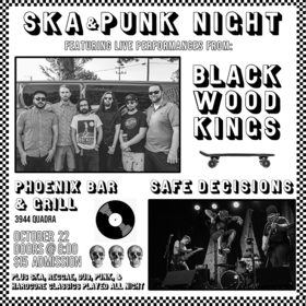 Ska & Punk Night @ The Phoenix w/: Blackwood Kings, Safe Decisions @ The Phoenix Bar and Grill Oct 22 2021 - Oct 23rd @ The Phoenix Bar and Grill