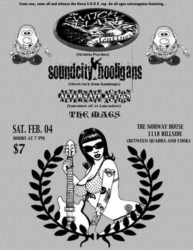 The Switchblade Valentines, SoundCity Hooligans, ALTERNATE ACTION, the MAGS @ Sons of Norway Feb 4 2006 - Apr 8th @ Sons of Norway