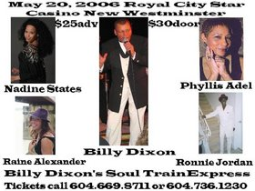 Billy Dixon's Soul Train Express @ Royal City Star Casino May 20 2006 - Jun 18th @ Royal City Star Casino