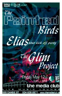 The Painted Birds (formerly Spark That Screams) w/ Elias Tour Kick Off Party & Glim Project: The Painted Birds, Elias, GLIM Project @ The Media Club May 12 2006 - Feb 28th @ The Media Club
