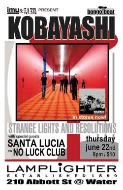 Kobayashi, Santa Lucia LFR, No Luck Club, Philippe @ The Lamplighter Jun 22 2006 - Jul 14th @ The Lamplighter