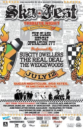 VICTORIA'S 7TH ANNUAL SKA FESTIVAL Clash/Op Ivy/Hepcat Tribute Night!: SubCity Dwellers, The Real Deal, The Wedgewoods @ Capital Ballroom Jul 12 2006 - Feb 16th @ Capital Ballroom