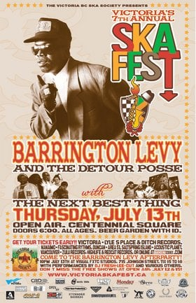 VICTORIA'S 7TH ANNUAL SKA FESTIVAL  ---> Reggae/Dancehall Legend: Barrington Levy & Detour Posse, The Next Best Thing @ Centennial Square Jul 13 2006 - Aug 7th @ Centennial Square