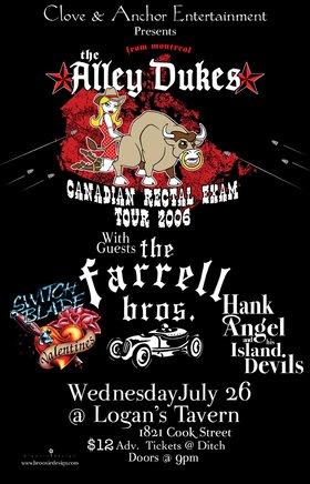 The Alley Dukes, The Farrell Brothers, The Switchblade Valentines, HANK ANGEL and his ISLAND DEVILS @ Logan's Pub Jul 26 2006 - Jun 3rd @ Logan's Pub