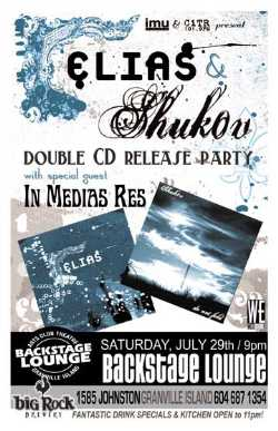 SHUKOV & ELIAS DOUBLE CD RELEASE PARTY featuring: Shukov, Elias, In Medias Res @ Backstage Lounge Jul 29 2006 - Feb 28th @ Backstage Lounge