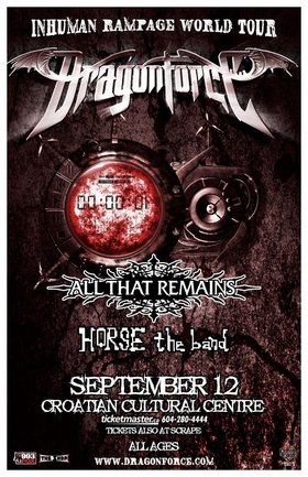 Inhuman Rampage featuring: Dragonforce, All That Remains, Horse the Band @ Croatian Cultural Center Sep 12 2006 - Apr 4th @ Croatian Cultural Center