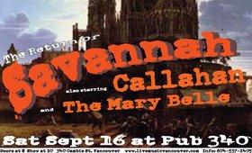 Savannah, Callahan, the Mary Belle Van @ Pub 340 Sep 16 2006 - Sep 27th @ Pub 340