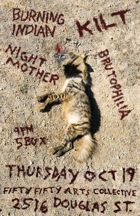 A cornucopia of aural mistreatment.: KILT, Burning Indian, Night Mother, Brutophilia - Sep 25th @ the fifty fifty arts collective
