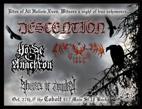 Descention, Horde Of Anachron, Anatolian Wisdom, Shores of Tundra @ The Former Cobalt Oct 27 2006 - Feb 25th @ The Former Cobalt