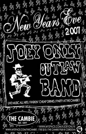 Rock the night away at the cheapest place in the city with the fun-lovin' high energy, foot-stompin' howlin' rhythms of the: Joey Only Outlaw Band @ The Cambie Pub Dec 31 2006 - Aug 17th @ The Cambie Pub