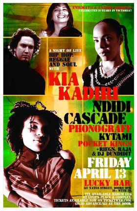 Kia Kadiri, Ndidi Cascade, Phonograff, Kytami, Pocket Kings, Riegs & Raja, DJ Dundidit @ Lucky Bar Apr 13 2007 - Jan 26th @ Lucky Bar