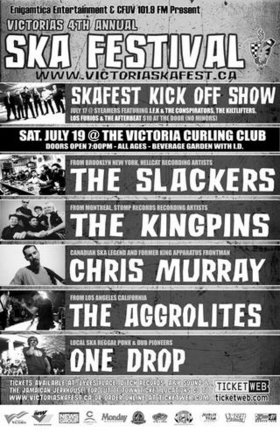 VICTORIA'S 4TH ANNUAL SKA FESTIVAL: The Slackers, Kingpins, Chris Murray, THE AGGROLITES, One Drop @ Victoria Curling Club Jul 19 2003 - Oct 20th @ Victoria Curling Club