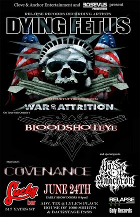 Dying Fetus, bloodshot eye, Covenance, Horde Of Anachron @ Lucky Bar Jun 24 2007 - May 25th @ Lucky Bar