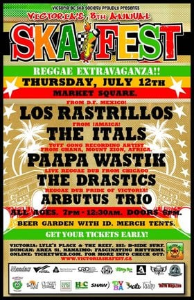 VICTORIA'S 8TH ANNUAL SKA FESTIVAL REGGAE EXTRAVAGANZA!: Los Rastrillos, The Itals, Paapa Wastik, The Drastics, Sailors Blood @ Market Square Jul 12 2007 - Jan 20th @ Market Square