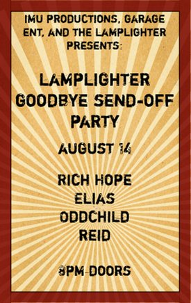 LAMPLIGHTER'S CLOSING DOWN PARTY TONIGHT!: Rich Hope, Elias, Oddchild, Reid! @ The Lamplighter Aug 14 2007 - Feb 28th @ The Lamplighter