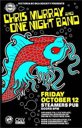 CHRIS MURRAY AND ONE NIGHT BAND ON THE SAME BILL - SWEEET!: Chris Murray, One Night Band @ Steamers Pub Oct 12 2007 - Oct 20th @ Steamers Pub