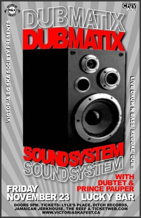 DUBMATIX SOUNDSYSTEM brings reggae/drum n' bass/dub to the Island for the first time!: DUBMATIX, dUbTeT, Prince Pauper @ Lucky Bar Nov 23 2007 - Apr 20th @ Lucky Bar