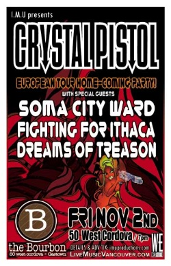 TONIGHT! CRYSTAL PISTOL EUROPEAN HOME-COMING PARTY w/: Crystal Pistol, Soma City Ward, Fighting for Ithaca, Dreams of Treason @ The Bourbon Nov 2 2007 - Apr 6th @ The Bourbon