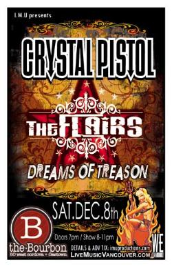 CRYSTAL PISTOL, The FLAIRS & DREAMS OF TREASON: Crystal Pistol, The Flairs, Dreams of Treason @ The Bourbon Dec 8 2007 - Apr 6th @ The Bourbon