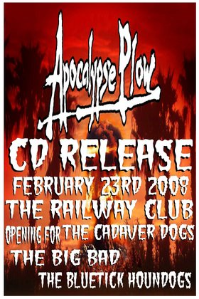 """Apocalypse Plow"" CD release featuring: Cadaver Dogs, The Big Bad, Mr. Plow @ Railway Club Feb 23 2008 - Feb 23rd @ Railway Club"