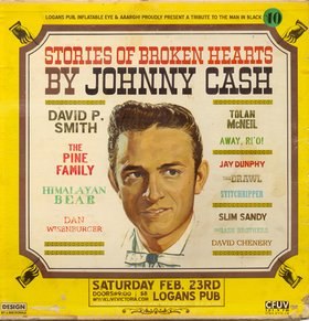 JOHNNY CASH NIGHT: David P. Smith, Slim Sandy Band, The Lonesome Valley Singers, Jay Dunphy, Away, Ri'o!, The Himalayan Bear, The Pine Family, + Many Many More @ Logan's Pub Feb 23 2008 - Sep 24th @ Logan's Pub