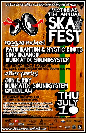 VICTORIA'S 9TH ANNUAL SKA FESTIVAL REGGAE EXTRAVAGANZA!: Pato Banton & The Now Generation Band, King Django, DUBMATIX, dUbTeT @ Ship Point (Inner Harbour) Jul 10 2008 - Apr 20th @ Ship Point (Inner Harbour)