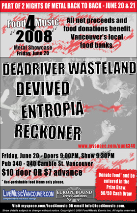 Food4Music 2008 Metal Showcase - June 20th: Dead River Wasteland, DEVIVED, Entropia, RECKONER @ Pub 340 Jun 20 2008 - Jul 11th @ Pub 340