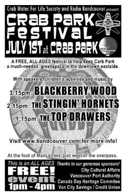 Crab Park Festival on Canada Day: Blackberry Wood, The Stingin' Hornets, Top Drawers @ Crab Park @ Portside Jul 1 2008 - Aug 11th @ Crab Park @ Portside